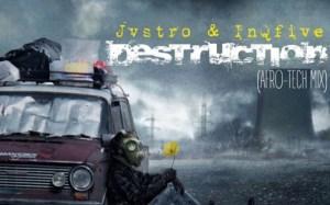 Jvstro X InQfive - Destruction (Afro Tech Mix)